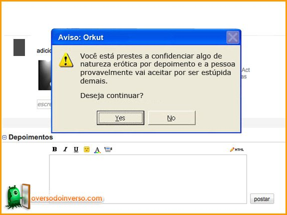Avisos que deveriam ter no Orkut 6
