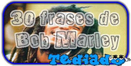 30 frases de Bob Marley 1