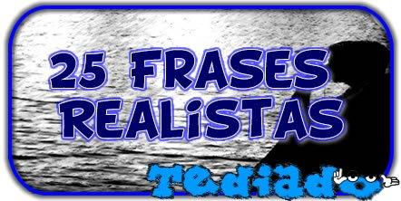 25 Frases Realistas Blog Tediado