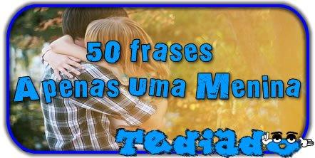50_frases_apenas_uma_menina