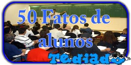 50 Fatos de alunos 2