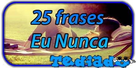 25 frases Eu Nunca 3