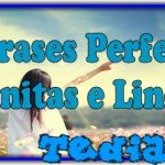 50 Frases Perfeitas, Bonitas e Lindas