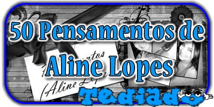 50 Pensamentos de Aline Lopes 2