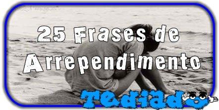 25 Frases de Arrependimento 3