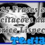 25 Frases e citações da Clarice Lispector