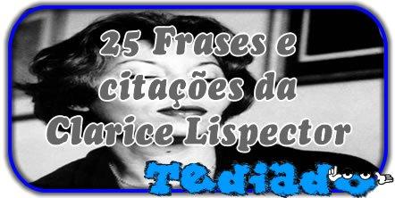25 Frases E Citações Da Clarice Lispector Blog Tediado