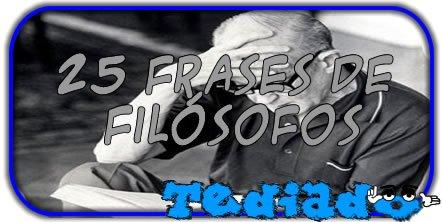25 Frases de Filósofos 2
