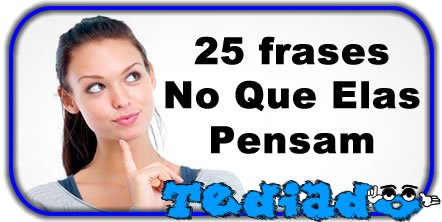 Photo of 25 frases No Que Elas Pensam