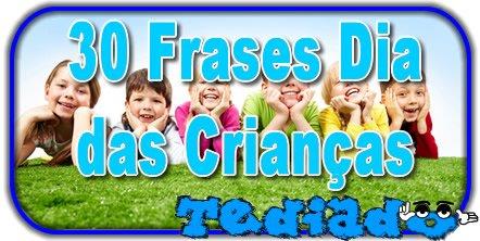 30 Frases Dia Das Crianças Blog Tediado