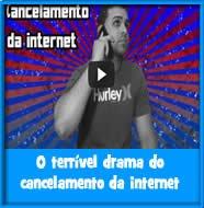 O terrível drama do cancelamento da internet