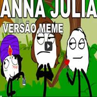 Anna Júlia - Los Hermanos (VERSÃO MEME) 10