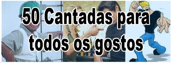 cantadas_para_todos_os_gostos