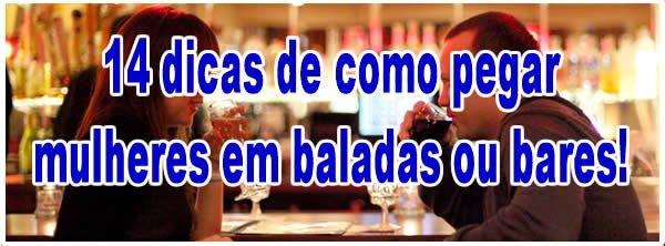 dicas_pegar_mulheres_baladas_bares