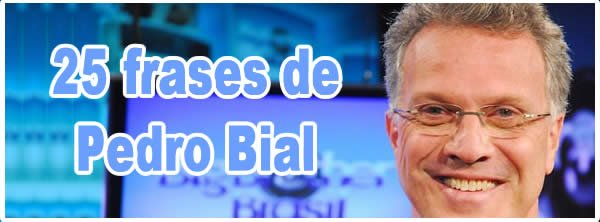 Photo of 25 frases de Pedro Bial