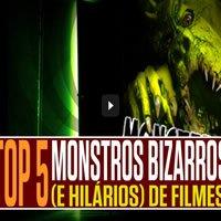 Top 5 - Monstros bizarros (e hilários) de filmes 1