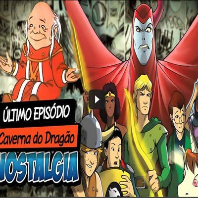 Último Episódio CAVERNA DO DRAGÃO - Nostalgia - cavena do dragao - Último Episódio CAVERNA DO DRAGÃO – Nostalgia