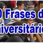 50 Frases de universitários