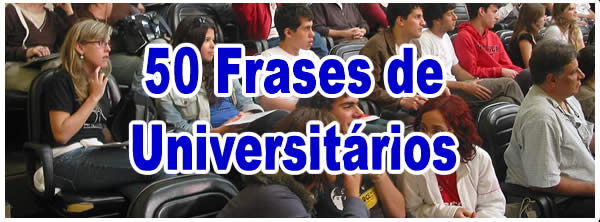 50 Frases De Universitários Blog Tediado