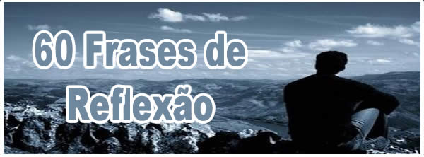 Photo of 60 Frases de Reflexão