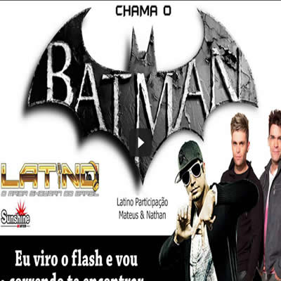 Chama o Batman - A nova música do Latino - latino - Chama o Batman – A nova música do Latino