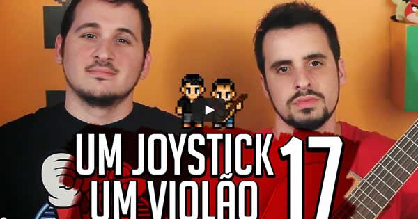 Um Joystick, Um Violão 2