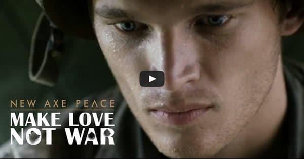 Comercial da Axe Peace - Faço amor, não faça guerra 5