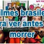 60 filmes brasileiros para ver antes de morrer