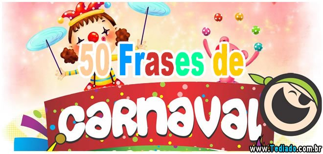 50 Frases De Carnaval Blog Tediado