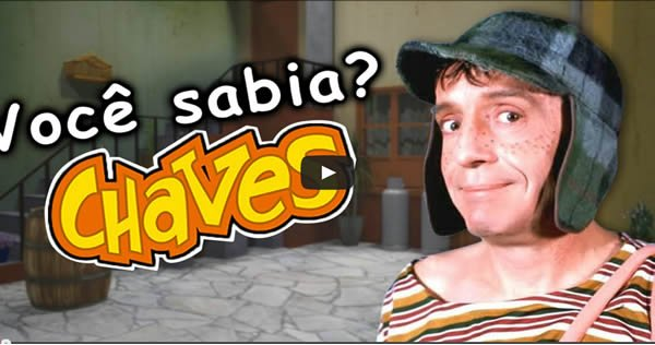 Curiosidades sobre Chaves - chaves