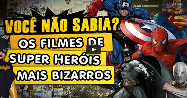 Photo of Os Filmes de Super Herois mais Bizarros da História