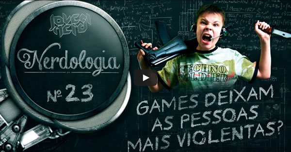 Photo of Games deixam as pessoas mais violentas? – Nerdologia 23