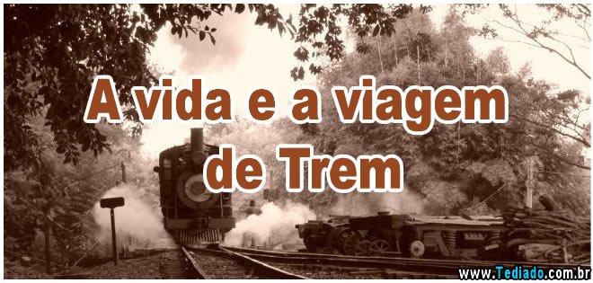 A vida é a virgem de trem