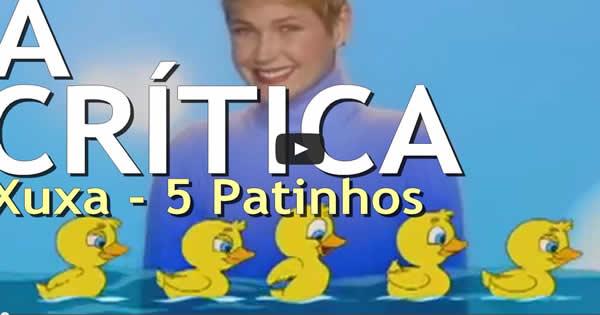 40 Críticas | Xuxa - 5 Patinhos 1