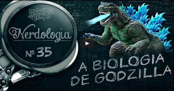 A biologia do Godzilla   Nerdologia 35 5