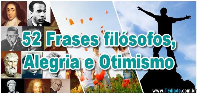 Frases E Mensagens De Otimismo: 52 Frases Filósofos, Alegria E Otimismo