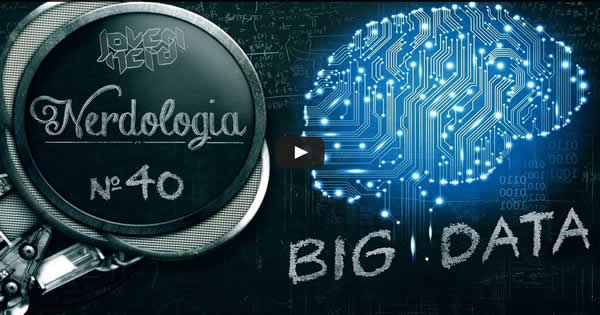 Big Data | Nerdologia 40