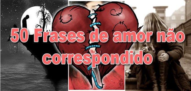 50 Frases De Amor Não Correspondido Blog Tediado