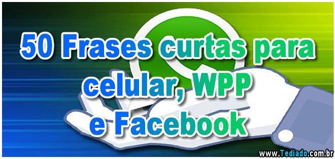50 Frases Curtas Para Celular Wpp E Facebook Blog Tediado