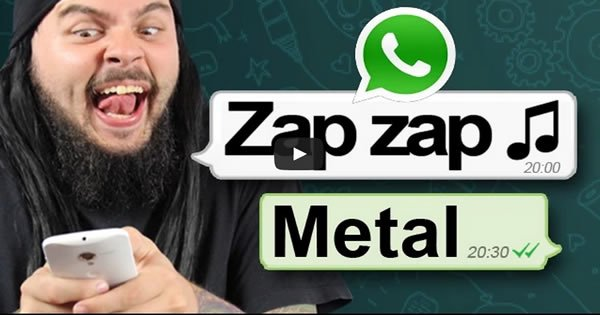 Metal do whatsapp | Zap Zap ♫