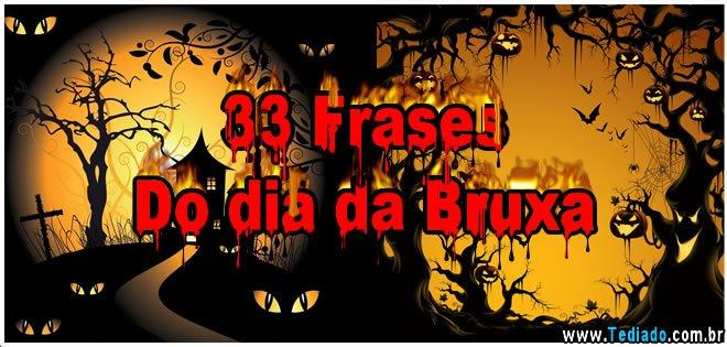 33 Frases Do Dia Da Bruxa Blog Tediado