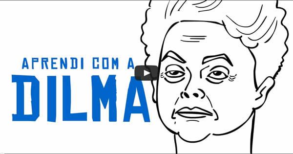 Lições que aprendi com a Dilma 1
