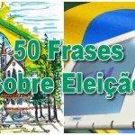 50 Frases sobre Eleição