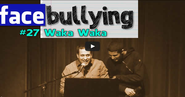 Facebullying – Waka Waka