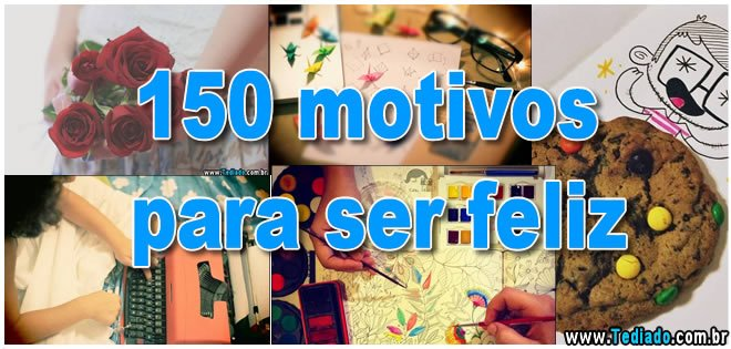 Photo of 150 motivos para ser feliz