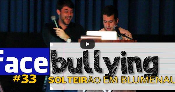 Facebullying - Solteirão em Blumenau 1