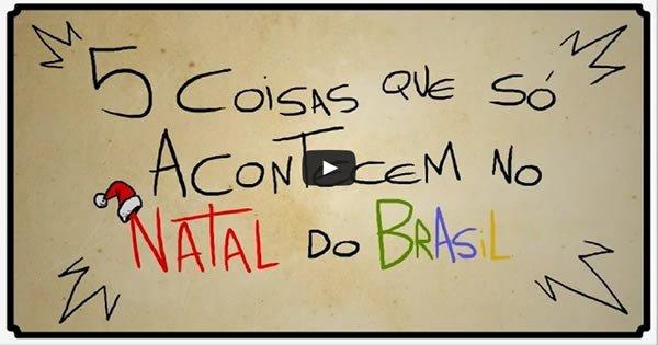 5 coisas que só acontecem no Natal do Brasil 7