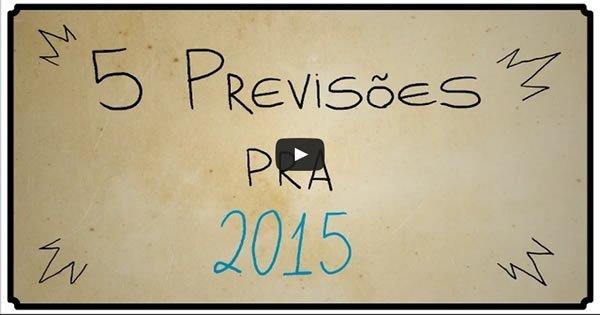 5 previsões para 2015 2