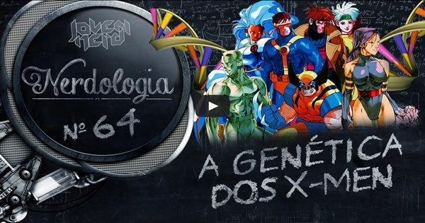 A Genética dos X-Men   Nerdologia 3