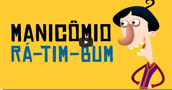 Manicômio Rá-Tim-Bum 1